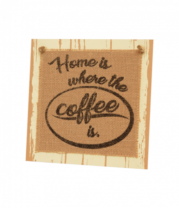 Wooden sign - Home is where the coffee is