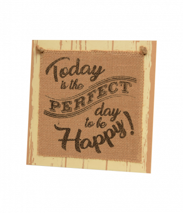 Wooden sign - Today is the perfect day