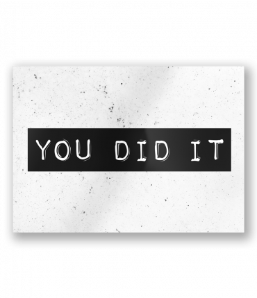 Black & White Cards - You did it