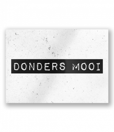 Black & White Cards - Donders mooi