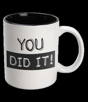 Black & White Mugs - You did it-White
