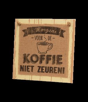 Wooden sign - 's Morgens voor de koffie